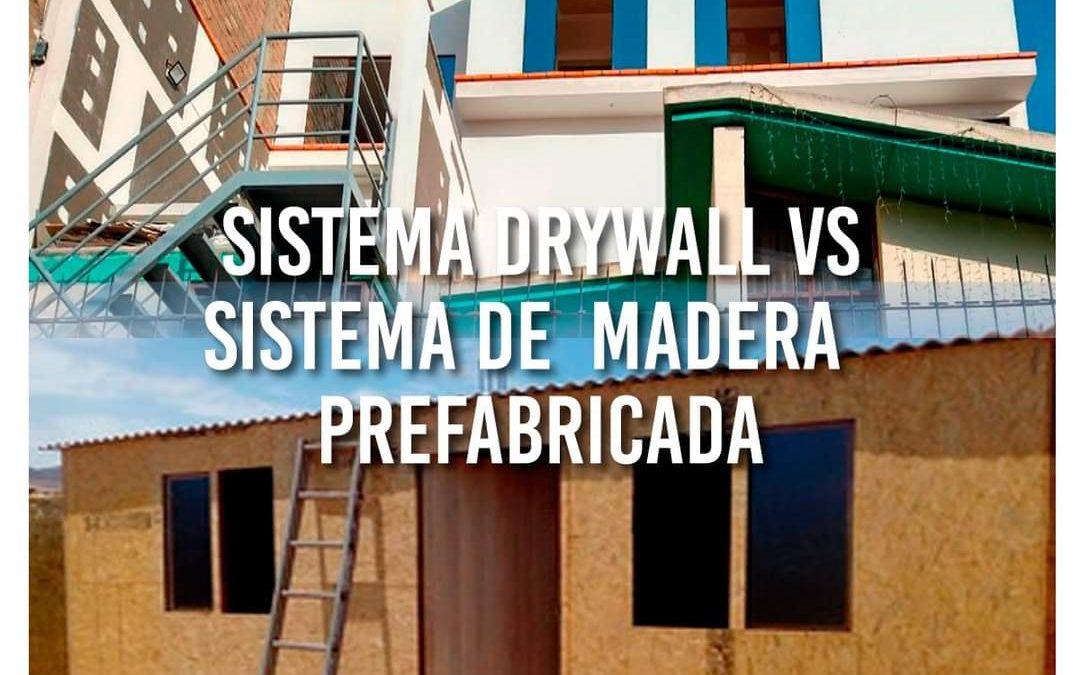 Sistema Drywall VS sistema de madera prefabricado